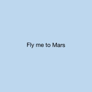 Fly me to Mars