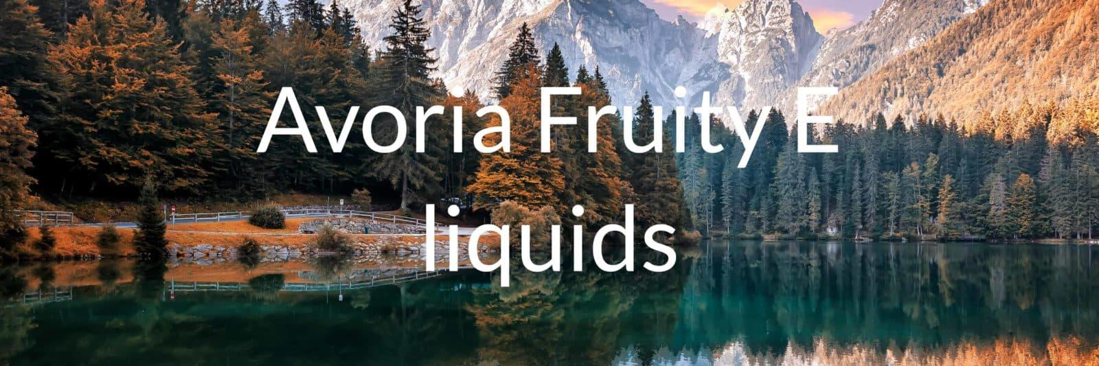 avoroa fruity e liquids